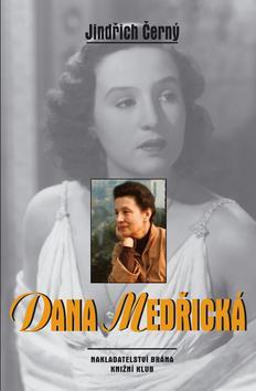 Kniha: Dana Medřická - Jindřich Černý