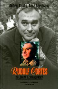 Rudolf Cortés-milovaný i zatracovaný