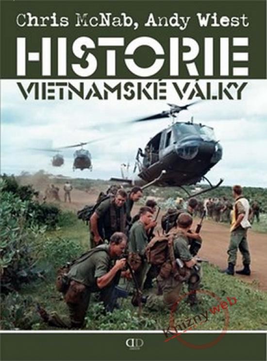 Kniha: Historie vietnamské války - McNab, Andy Wiest Chris