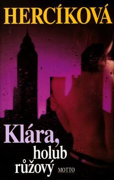 Kniha: Klára, holub růžový - Hercíková Iva