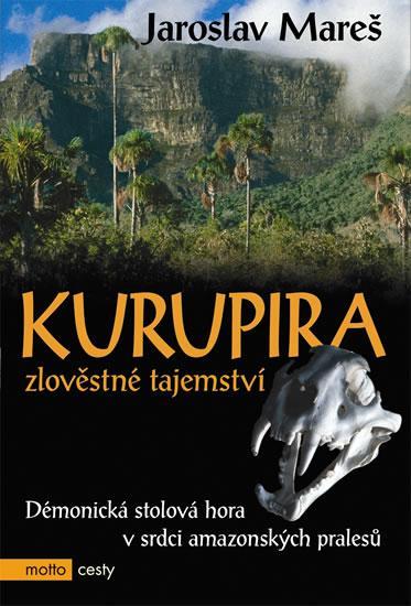 Kniha: Kurupira - zlověstné tajemství - Mareš Jaroslav