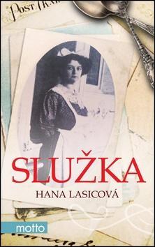 Kniha: Služka - Hana Lasicová