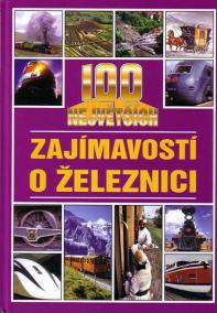 100 největších zajímavostí o železnici