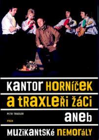 Kantor Horníček a Traxleři žáci