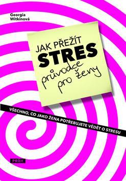 Jak přežít stres - průvodce pro ženy