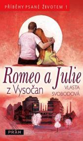 Romeo a Julie z Vysočan - Příběhy psané životem 1