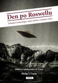 Den po Roswellu - Záhadné technologie, tajné služby a studená válka