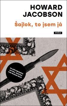Kniha: Šajlok, to jsem já - Jacobson Howard
