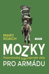 Mozky pro armádu - Pozoruhodný svět vojenské vědy