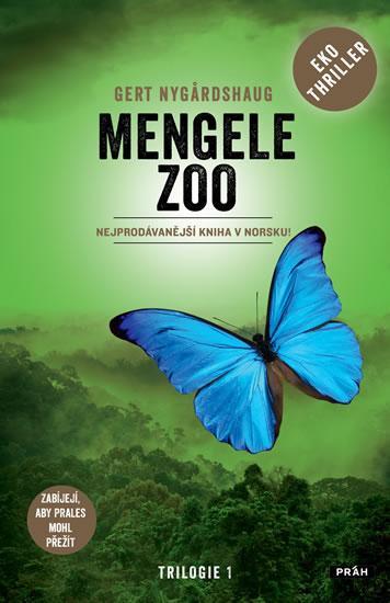 Kniha: Mengele Zoo - Zabíjejí, aby prales mohl přežít - Nygardshaug Gert