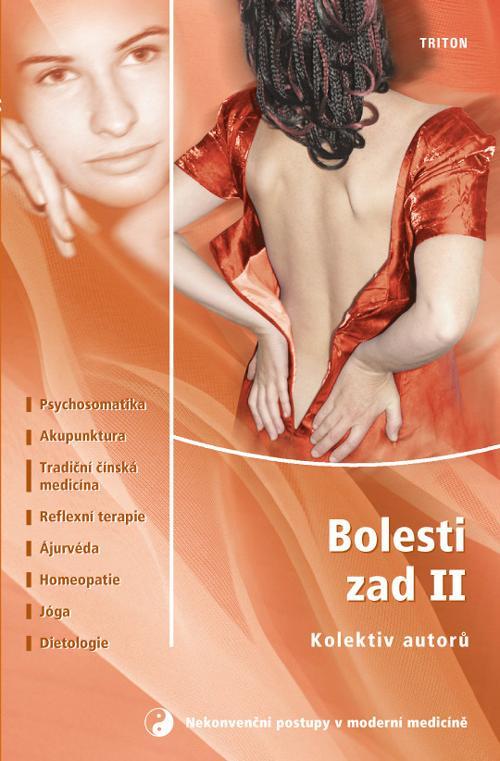 Bolesti zad II. - Psychosomatika, Akupunktura, Tradiční čínská medicína, Reflexní terapie, ....