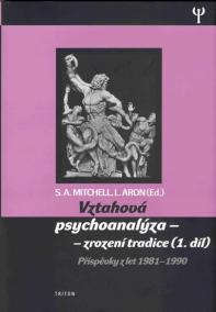 Vztahová psychoanalýza 1. - zrození tradice - Příspěvky z let 1981-1990