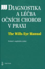 Diagnostika a léčba očních chorob v praxi - The Wills Eye Manual