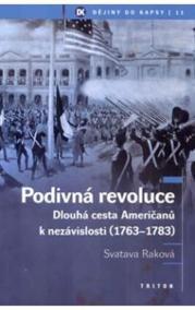 Podivná revoluce - Dlouhá cesta Američanů k nezávislosti (1763-1783)