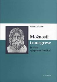 Možnosti transgrese - Je třeba vylepšovat člověka?
