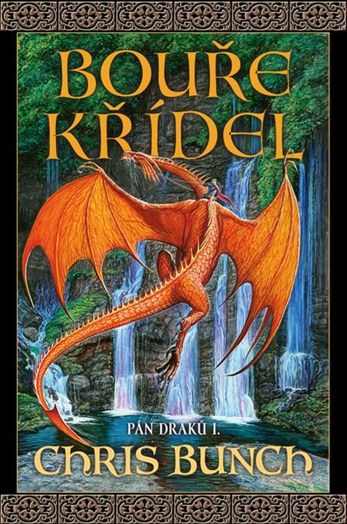 Kniha: Bouře křídel - Pán draků I. - Bunch Chris