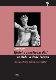 Týrání a zneužívání dětí ve Vídni v době Freuda, korespondenční lístky z konce světa