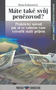 Kniha: Máte také svůj penězovod? - Hana Kolmanová; Pavel Příbramský