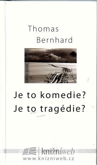 Kniha: Je to komedie? Je to tragedie? - 2. vydání - Bernhard Thomas
