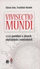 Vivisectio mundi, aneb povídání o věcech