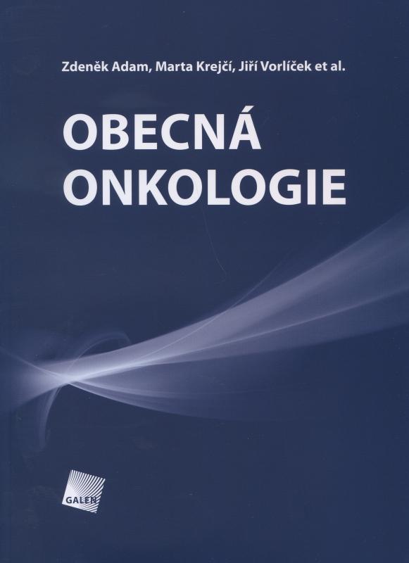 Kniha: Obecná onkologie - Adam Zdeněk