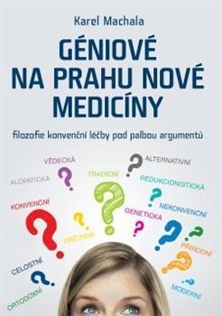 Kniha: Géniové na prahu nové medicíny - Karel Machala