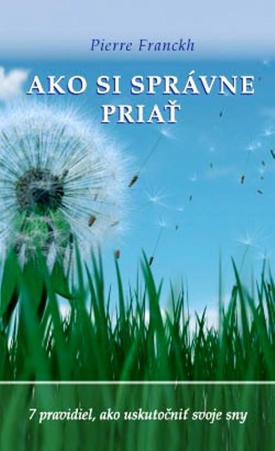 Kniha: Ako si správne priať - Pierre Franckh