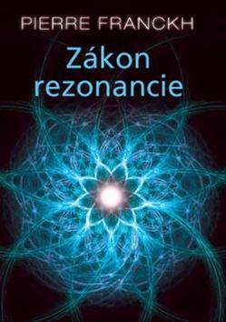 Kniha: Zákon rezonancie - Pierre Franckh