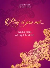 Přej si pro mě – Kniha přání od mých blízkých