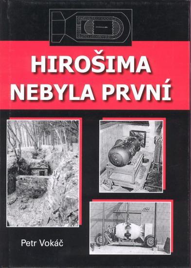 Kniha: Hirošima nebyla první - Vokáč Petr