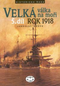 Velká válka na moři - 5.díl - rok 1918