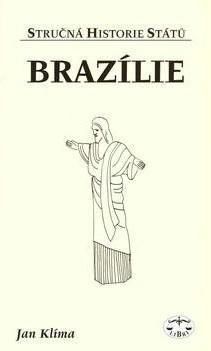 Kniha: Brazílie - stručná historie států - Jan Klíma