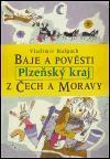 Báje a pověsti z Čech a Moravy - Plzeňský kraj
