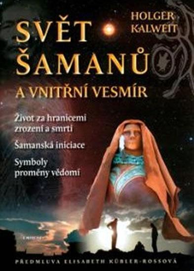Svět šamanů a vnitřní vesmír
