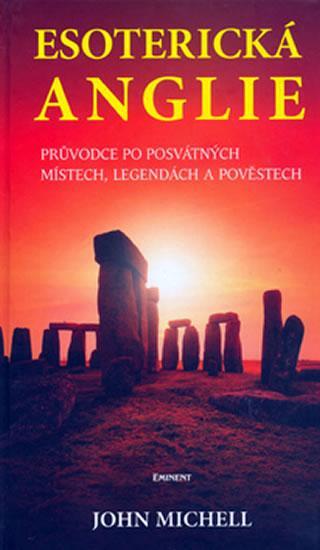 Kniha: Esoterická Anglie - Michell John