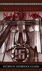 Okultní kořeny nacismu - Tajné árijské kulty a jejich vliv na nacistickou ideologii