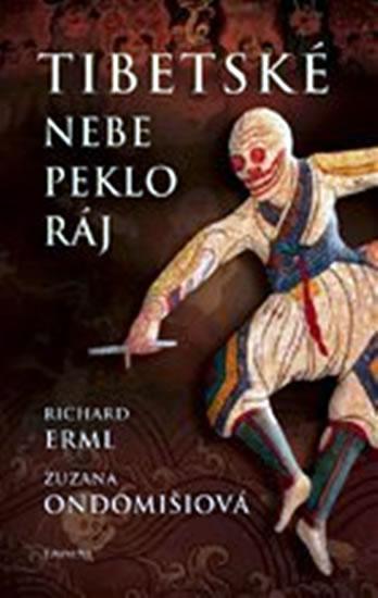 Kniha: Tibetské nebe, peklo, ráj - Erml Richard, Ondomišiová Zuzana