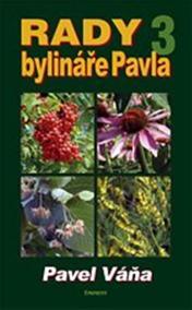 Rady bylináře Pavla 3 - Léčivé rostliny od A do Z