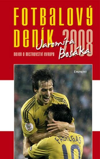 Kniha: Fotbalový deník Jaromíra Bosáka - Bosák Jaromír