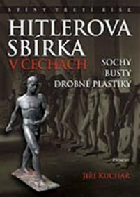 Hitlerova sbírka v Čechách 1 - Sochy, busty, drobné plastiky