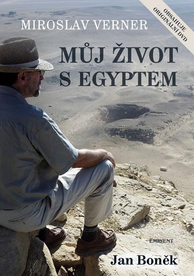 Kniha: Můj život s Egyptem + DVD - Verner Miroslav