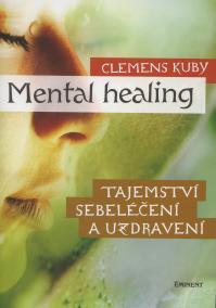 Mental Healing - Tajemství sebeléčení a