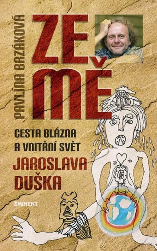 Kniha: Ze mě - Cesta blázna a vnitřní svět Jaroslava Duška - Brzáková, Jaroslav Dušek Pavlína