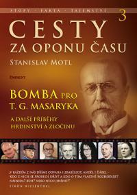 Cesty za oponu času 3 – Bomba pro T. G. Masaryka