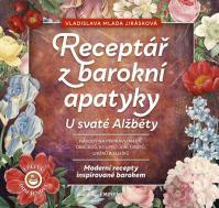 Receptář z baroní apatyky U svaté Alžběty - Moderní recepty inspirované barokem