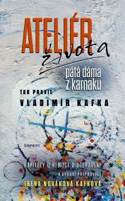 Ateliér života - Tak pravil Vladimír Kafka