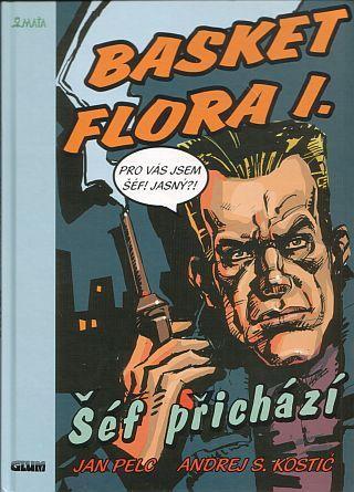 Kniha: Basket Flora I. - Šéf přichází - Jan Pelc