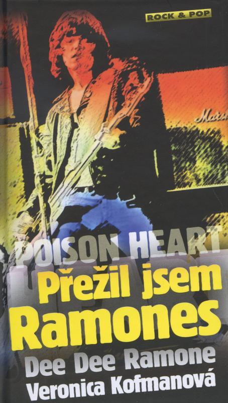 Kniha: Poison Heart: Přežil jsem Ramones - Dee Dee Ramone