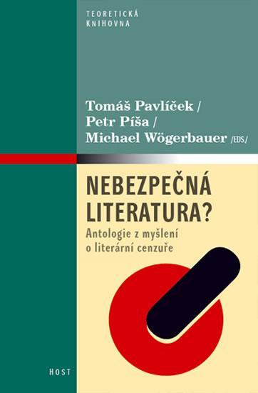 Kniha: Nebezpečná literatura? - Antologie z myšlení o literární cenzuře - Pavlíček a kol. Tomáš