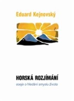 Kniha: Horská rozjímání - Eduard Kejnovský